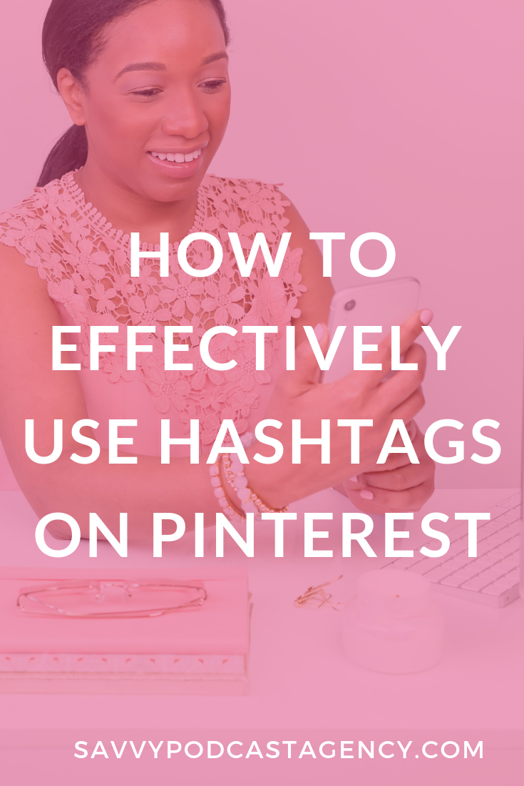 Learn how to effectively use hashtags on Pinterest today!